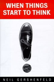 When Things Start to Think ebook by Neil Gershenfeld