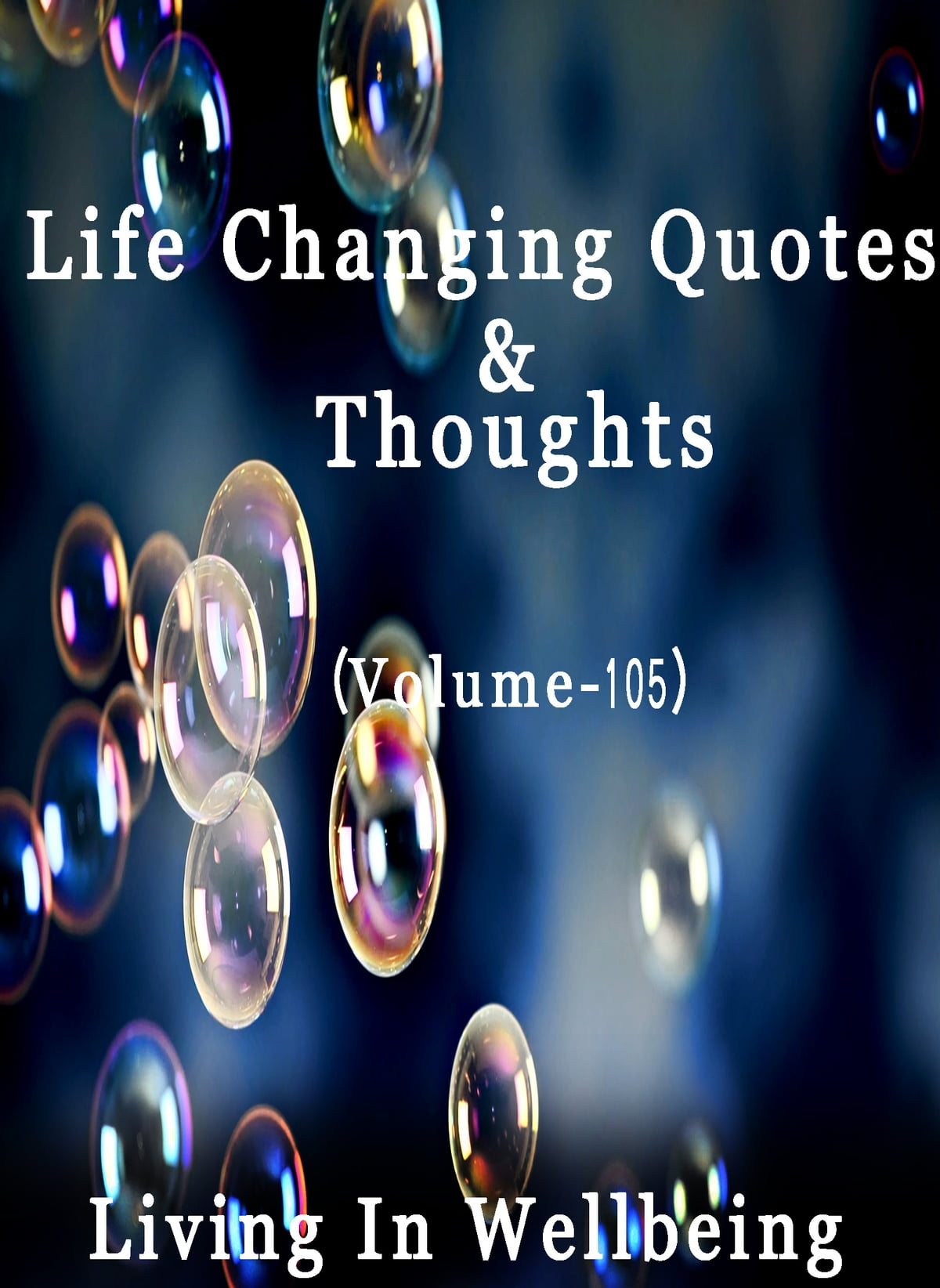 Life Changing Quotes Thoughts Volume 105 Ebook By Dr