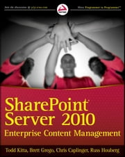 SharePoint Server 2010 Enterprise Content Management ebook by Todd Kitta,Brett Grego,Chris Caplinger,Russ Houberg