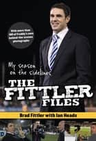 The Fittler Files ebook by Brad Fittler,Ian Heads