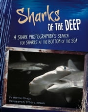 Sharks of the Deep - A Shark Photographer's Search for Sharks at the Bottom of the Sea ebook by Mary M. Cerullo