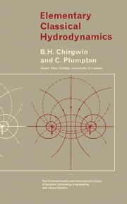 Elementary Classical Hydrodynamics: The Commonwealth and International Library: Mathematics Division ebook by Chirgwin, B. H.
