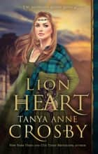Lion Heart eBook par Tanya Anne Crosby