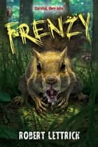 Frenzy ebook by Robert Lettrick