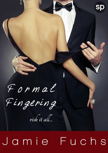 Formal Fingering - Risk It All ebook by Jamie Fuchs
