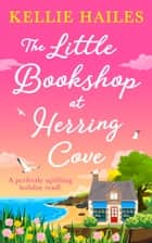 The Little Bookshop at Herring Cove ekitaplar by Kellie Hailes