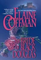 The Bride of Black Douglas ebook by Elaine Coffman