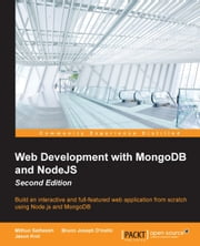 Web Development with MongoDB and NodeJS - Second Edition ebook by Mithun Satheesh,Bruno Joseph D'mello,Jason Krol