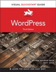 WordPress - Visual QuickStart Guide ebook by Matt Beck,Jessica Neuman Beck