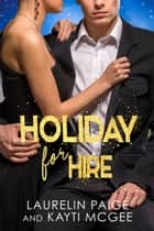 Holiday for Hire - a Christmas Love Story ebook by