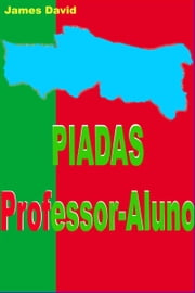 Piadas Professor-Aluno ebook by James David