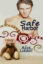 Safe Harbor: A Gay Age Play Spanking Romance ebook by Bertram Maxwell