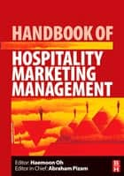 Handbook of Hospitality Marketing Management ebook by Haemoon Oh