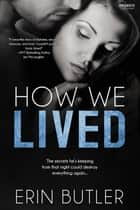 How We Lived ebook by