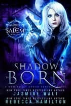 Shadow Born: A New Adult Urban Fantasy Novel - Shadows of Salem, #1 Ebook di Jasmine Walt, Rebecca Hamilton