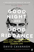 Good Night and Good Riddance ebook by David Cavanagh