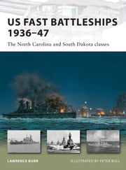 US Fast Battleships 1936-47 - The North Carolina and South Dakota classes ebook by Lawrence Burr,Peter Bull