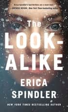 The Look-Alike - A Novel ebook by Erica Spindler
