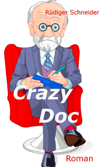 Crazy Doc - Roman ebook by Rüdiger Schneider