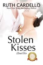 Stolen Kisses ebook by Ruth Cardello