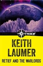 Retief and the Warlords ebook by Keith Laumer