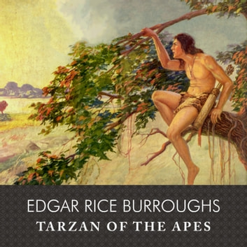 Tarzan of the Apes audiobook by Edgar Rice Burroughs