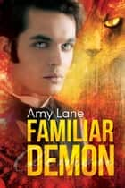 Familiar Demon ebook by Amy Lane
