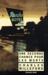 Une seconde chance pour les morts ebook by Charles Willeford
