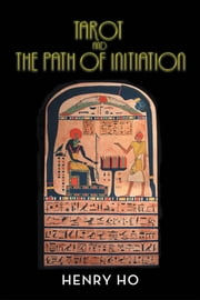 Tarot and the Path of Initiation ebook by Henry Ho