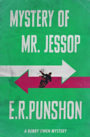 Mystery of Mr. Jessop - A Bobby Owen Mystery ebook by E.R. Punshon