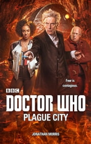 Doctor Who: Plague City eBook by Jonathan Morris