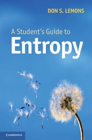 A Student's Guide to Entropy ebook by Don S. Lemons