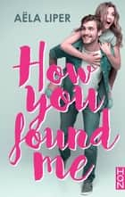 How You Found Me ebook by