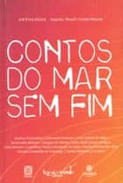 Contos do mar sem fim ebook by Andrea Fernandes, Conceição Evaristo, Cuti,...