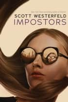 Impostors ebook by Scott Westerfeld
