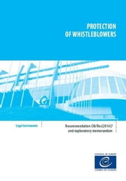 Protection of whistleblowers - Recommendation CM/Rec(2017)7 and explanatory memorandum ebook by Collectif