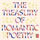 The Treasury of Romantic Poetry (Argo Classics) audiobook by William Wordsworth, Samuel Taylor Coleridge, William Blake,...
