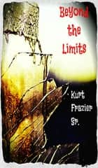 Beyond the Limits ebook by Kurt Frazier Sr