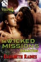 The Wicked Missions Collection, Volume 2 ebook by Elizabeth Raines