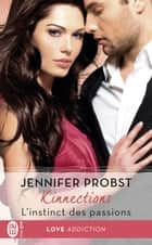 Kinnections (Tome 2.5) - L'instinct des passions ebook by Jennifer Probst, Eléonore Kempler