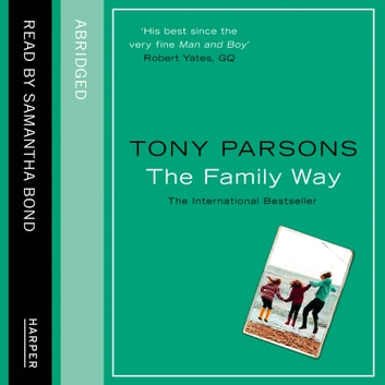 The Family Way audiobook by Tony Parsons,Kati Nicholl