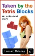 Taken by the Tetris Blocks ebook by Leonard Delaney
