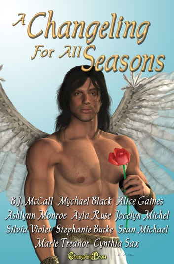 A Changeling for All Seasons 6 (Box Set) ebook by Stephanie Burke,Ashlynn Monroe,Sean Michael