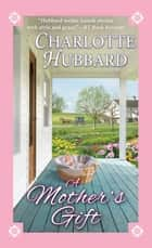 A Mother's Gift eBook by Charlotte Hubbard