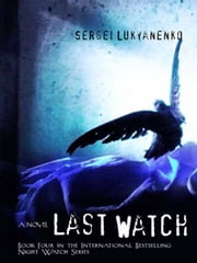 Last Watch ebook by Sergei Lukyanenko