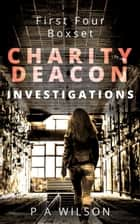 First Four - A Charity Deacon Box Set ebook by P.A. Wilson