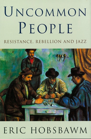 Uncommon People ebook by Prof Eric Hobsbawm