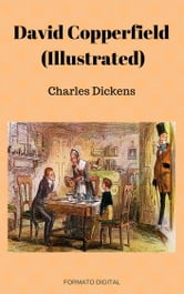 David Copperfield (Illustrated) ebook by Charles Dickens