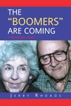 "THE ""BOOMERS"" ARE COMING ebook by Jerry Rhoads"
