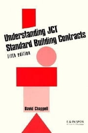 Understanding Jct Standard Building Contracts ebook by Chappell, David